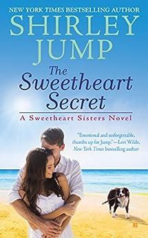 The Sweetheart Secret (A Sweetheart Sisters Novel Book 3) by [Jump, Shirley]