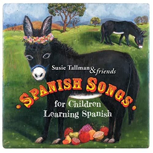 Spanish Songs for Children Learning Spanish (Children Spanish Songs)