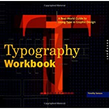 Typography Workbook: A Real-World Guide to Using Type in Graphic Design