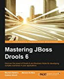 Mastering JBoss Drools 6 for Developers