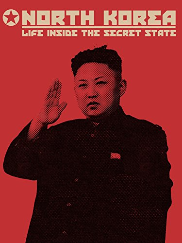 North Korea  Life Inside The Secret State