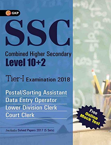SSC CHSL (Combined Higher Secondary) 10+2 Level Tier -I 2018 Guide