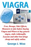 Viagra: Uses, Dosage, Side Effects, Measures to take before buying Viagra and Where to buy generic viagra, cialis (sildenafil), Leyzene and other best drugs cheap and safely online.