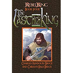 Rebel King: The Last High King (Volume 4)