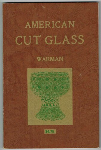American Cut Glass: A Pattern Book of the Brilliant Period (Brilliant Period Cut Glass)