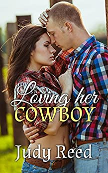 Loving Her Cowboy (A Contemporary Cowboy Romance) by [Reed, Judy]
