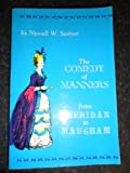 The Comedy of Manners from Sheridan to Maugham, Newell W. Sawyer, 0498040577