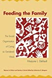 img - for Feeding the Family: The Social Organization of Caring as Gendered Work (Women in Culture and Society) Reprint edition by DeVault, Marjorie L. (1994) Paperback book / textbook / text book