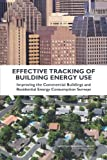 Effective Tracking of Building Energy Use : Improving the Commercial Buildings and Residential Energy Consumption Surveys, Panel on Redesigning the Commercial Buildings and Residential Energy Consumption Surveys of the Energy Information Administration and National Research Council, 0309254019