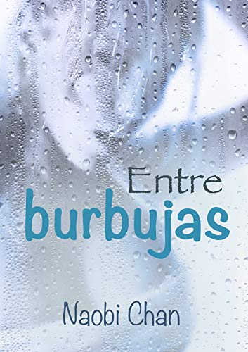 Entre burbujas (Spanish Edition)