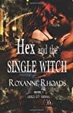 Hex and the Single Witch, Roxanne Rhoads, 061570445X