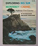 Exploring Big Sur, Monterey, Carmel, Maxine Knox and Mary Dana Rodriguez, 0378036823
