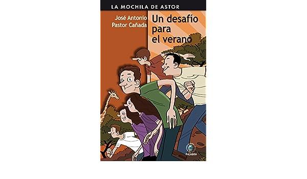 Un desafío para el verano: José Antonio Pastor Cañada: 9788498403596: Amazon.com: Books