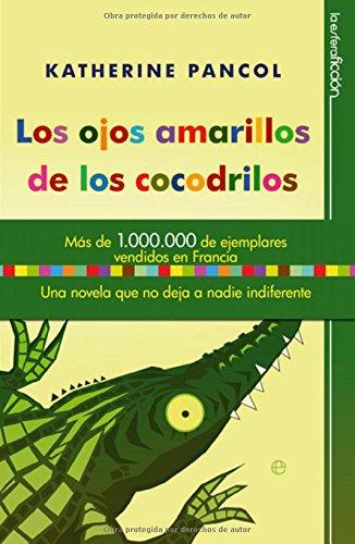 Los Ojos Amarillos De Los Cocodrilos Ficción Spanish Edition Katherine Pancol 9788497349239 Books