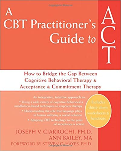 Amazon.com: A CBT Practitioner's Guide to ACT: How to Bridge the ...