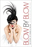Blow by Blow: The Story of Isabella Blow. Detmar Blow with Tom Sykes