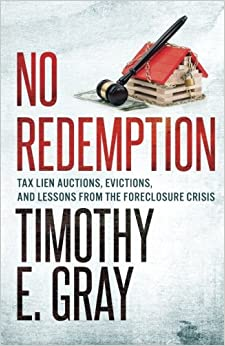 Book No Redemption: Tax Lien Auctions, Evictions, and Lessons from the Foreclosure Crisis