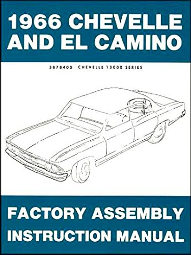66 Chevelle Restoration - 1966 Chevelle & El Camino Assembly Manual
