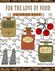 For The Love Of Food (Patterns To Color) (Volume 3)