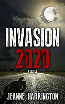 Invasion 2020: A Christian Suspense Novel by [Harrington, Jeanne]
