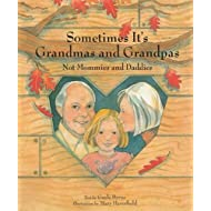 Sometimes It's Grandmas and Grandpas: Not Mommies and Daddies
