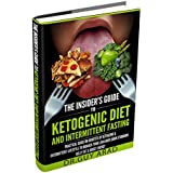 Die Insider's Guide to Ketogenic Diet and Intermittent Fasting: Practical Guide on Benefits of Ketogenic and Intermittent Lifestyle to Biohack Your Lean ... Ketosis ,Ultimate Fat Loss Plan, Lean body)