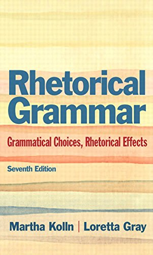 Rhetorical Grammar: Grammatical Choices, Rhetorical Effects (7th Edition) Pdf