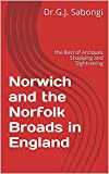 Norwich and the Norfolk Broads in England: the Best of Antiques Shopping and Sightseeing