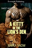 A Kitty in the Lion's Den (Sweet Water Book 3)