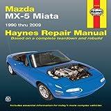 Mazda MX-5 Miata 1990 Thru 2009 (Haynes Repair Manual)