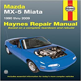 Mazda mx 5 miata 1990 thru 2009 haynes repair manual john h mazda mx 5 miata 1990 thru 2009 haynes repair manual 1st edition fandeluxe Choice Image