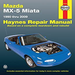 mazda mx 5 miata 1990 thru 2009 haynes repair manual john h rh amazon com repair guide mazda b2200 rear brakes install Online Auto Repair Guide