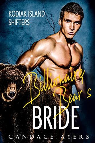 Billionaire Bear's Bride (Kodiak Island Shifters Book 1) (Kodiak Series)
