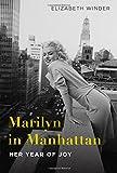 Marilyn in Manhattan: Her Year of Joy