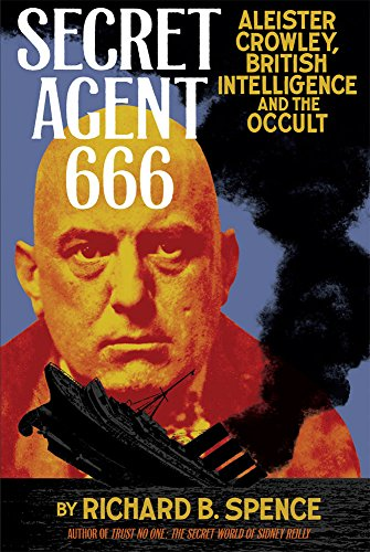 Secret Agent 666: Aleister Crowley, British Intelligence and the Occult (Best Aleister Crowley Biography)