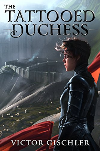d977739ef The Tattooed Duchess (A Fire Beneath the Skin Book 2) by [Gischler,