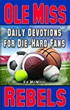 Daily Devotions for Die-Hard Fans Ole Miss Rebels