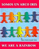 Somos Un Arco Iris/We Are a Rainbow(Hardback) - 1995 Edition