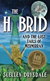 The Hybrid: and the Lost Tails of Mermirran, Suellen Drysdale, 1478359706