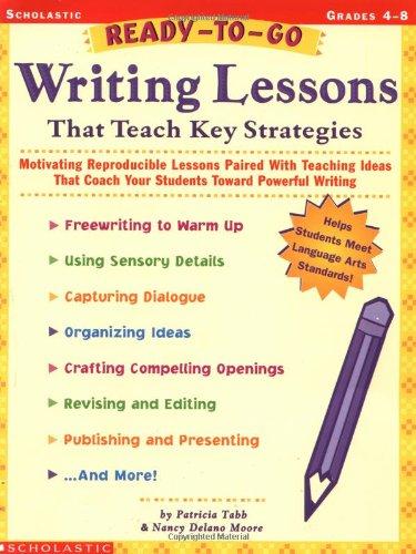 That Teach Key (Ready-To-Go Writing Lessons That Teach Key Strategies)
