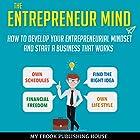 The Entrepreneur Mind: How to Develop Your Entrepreneurial Mindset and Start a Business That Works Hörbuch von  My Ebook Publishing House Gesprochen von: Matt Montanez