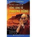 Vang sang tu phuong Dong: Phong van Duc Dalai Lama XIV (Vietnamese Edition)