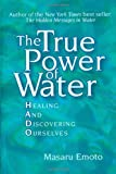 The True Power of Water: Healing and Discovering Ourselves