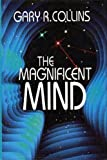The Magnificent Mind, Gary R. Collins, 0849903858
