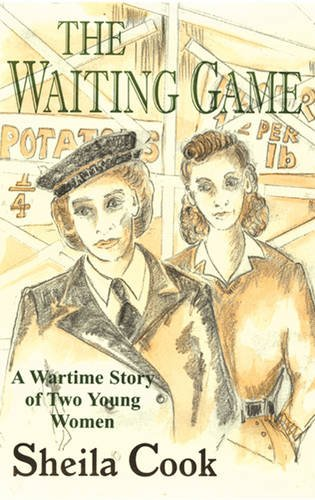 Download The Waiting Game: A Wartime Story of Two Young Women ebook