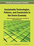 Sustainable Technologies, Policies, and Constraints in the Green Economy, Andrei Jean-Vasile, 1466640987
