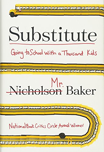 Substitute: Going to School With a Thousand Kids [Nicholson Baker] (Tapa Dura)