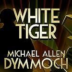 White Tiger | Michael Allan Dymmoch