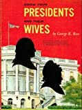 Know your Presidents and their wives [from Washington to Nixon]