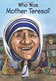 Who Was Mother Teresa? by Jim Gigliotti (2015-05-05)